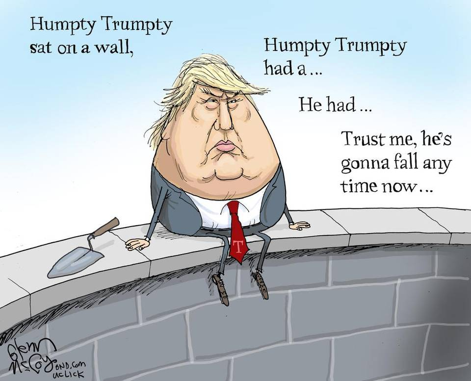 Humpty Trumpty, Trump so going to fall